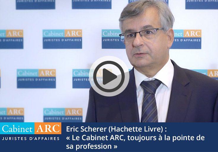 Eric Scherer : Le Cabinet ARC est toujours en pointe du recouvrement de créances