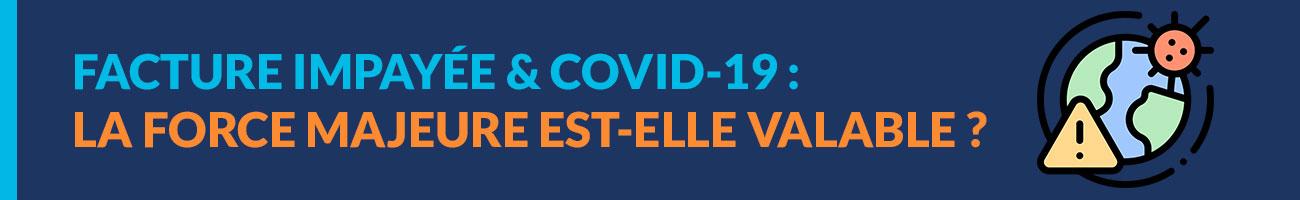 Covid-19 : Un client peut-il refuser de payer pour cas de force majeure?