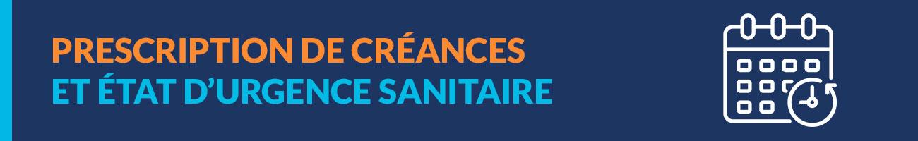 Etat d'urgence sanitaire et prescription de créances