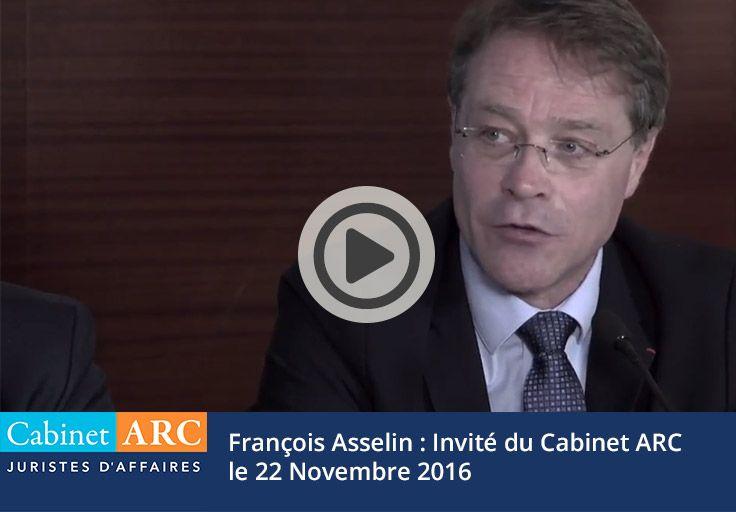 François Asselin, invité du Cabinet ARC le 22 Novembre 2016