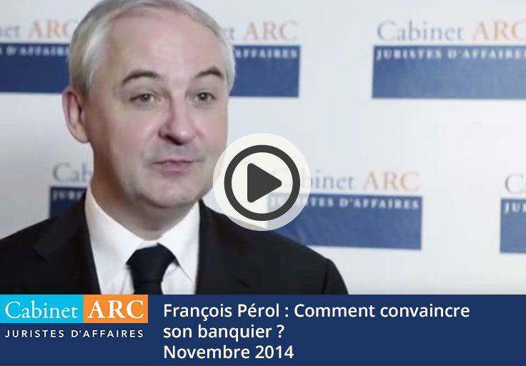 François Pérol presents how to convince his banker in video