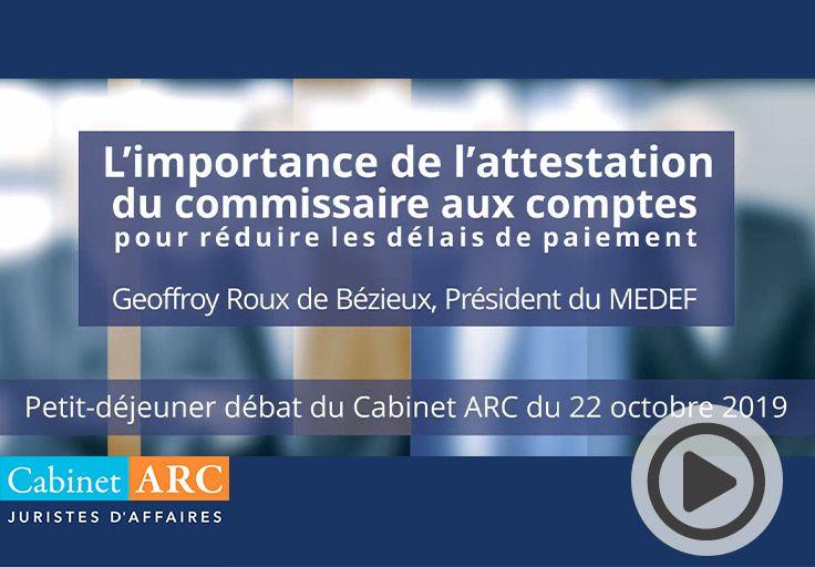 Geoffroy Roux de Bézieux commente l'importance de l'attestation du Commissaire aux Compte dans le cadres des retards de paiement lors du petit-déjeuner débat du 22 Octobre 2019