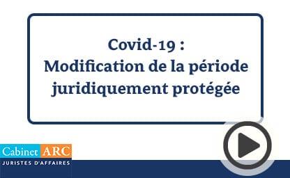 L'analyse de Kérine Tran sur la modification de la période juridiquement protégée pendant la crise du coronavirus